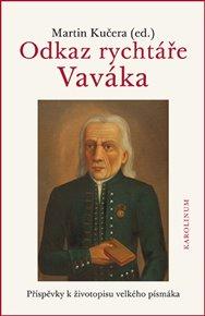 Odkaz rychtáře Vaváka Příspěvky k životopisu velkého písmáka
