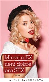 Mluvit o EX není dobré pro SEX