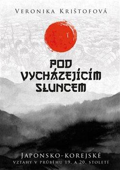 Obálka titulu Pod vycházejícím sluncem