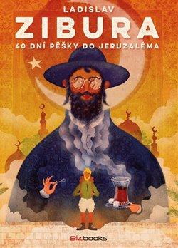 40 dní pěšky do Jeruzaléma