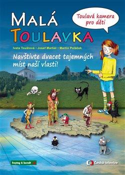 Obálka titulu Malá Toulavka - Toulavá kamera pro děti