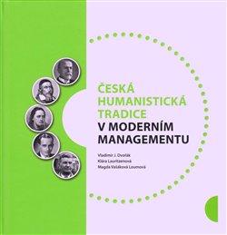 Obálka titulu Česká humanistická tradice v moderním managementu