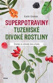 Superpotraviny - Tuzemské divoké rostliny
