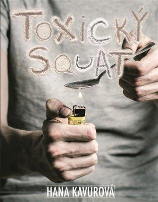 Toxický squat - Hana Kavurová | Booksquad.ink