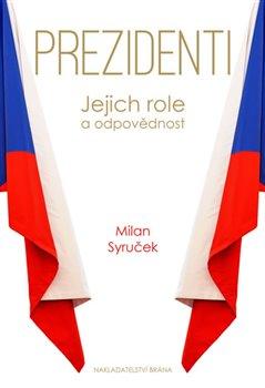 Obálka titulu Prezidenti - Jejich role a odpovědnost