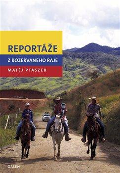 Obálka titulu Reportáže z rozervaného ráje