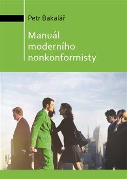 Obálka titulu Manuál moderního nonkonformisty