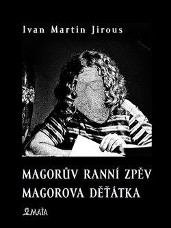 Obálka titulu Magorův ranní zpěv. Magorova děťátka