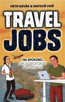 Obálka titulu Travel Jobs – 135 způsobů, jak si vydělávat na cestách