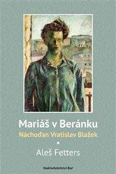 Obálka titulu Mariáš v Beránku. Náchoďan Vratislav Blažek