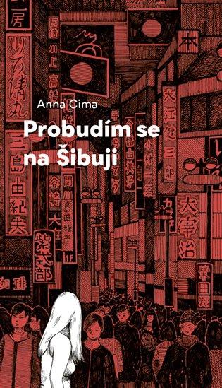 Probudím se na Šibuji - Anna Cima   Booksquad.ink