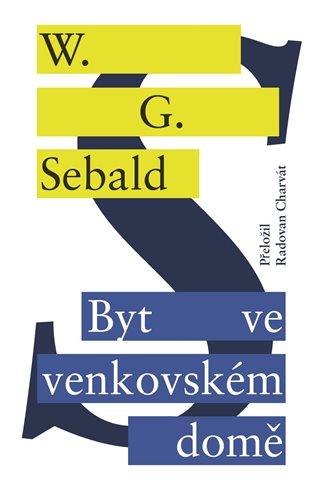 Byt ve venkovském domě - W. G. Sebald | Booksquad.ink