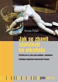 Jak se zbavit závislosti na alkoholu