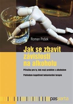 Obálka titulu Jak se zbavit závislosti na alkoholu