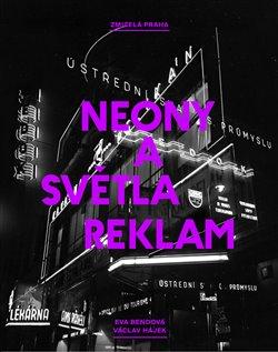 Obálka titulu Zmizelá Praha: Neony a světla reklam