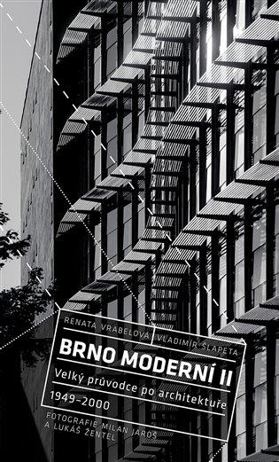 Brno moderní II:Velký průvodce po architektuře 1949 - 2000 - Milan Jaroš, | Replicamaglie.com