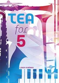 Tea for 5