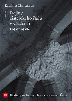 Obálka titulu Dějiny cisterckého řádu v Čechách (1142 - 1420)