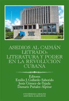 Obálka titulu Asedios al caimán letrado: literatura y poder en la Revolución Cubana