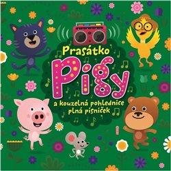 Obálka titulu Prasátko Pigy a kouzelná pohlednice plná písniček