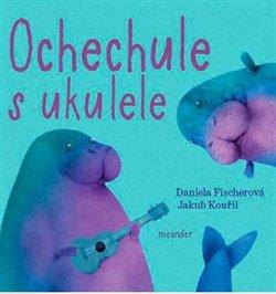 Obálka titulu Ochechule s ukulele