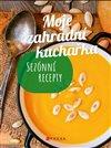 Obálka knihy Moje zahradní kuchařka