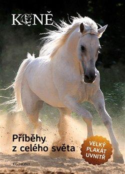 Obálka titulu Koně - Příběhy z celého světa