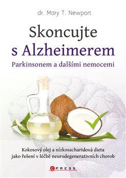 Obálka titulu Skoncujte s alzheimerem, parkinsonem a dalšími nemocemi