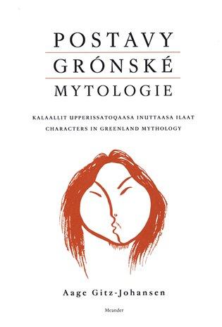 Postavy grónské mytologie - Aage Gitz -Johansen | Booksquad.ink