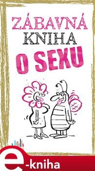 Obálka titulu Zábavná kniha o sexu