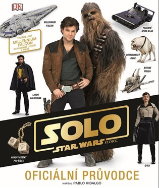 Star Wars - Han Solo Oficiální průvodce - Pablo Hidalgo | Booksquad.ink