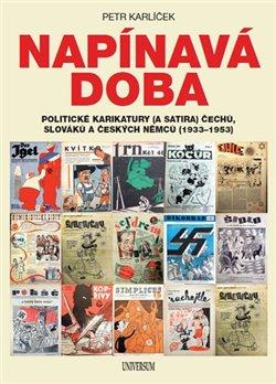 Obálka titulu Napínavá doba - Politické karikatury (a satira) Čechů, Slováků a českých Němců