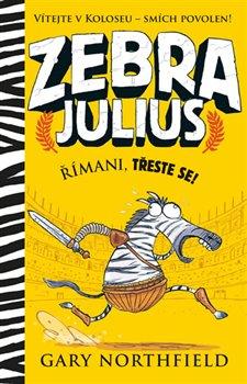 Obálka titulu Zebra Julius - Římani, třeste se!