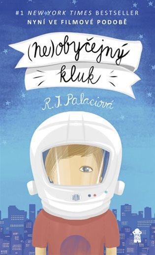 Neobyčejný kluk - Raquel J. Palaciová | Booksquad.ink