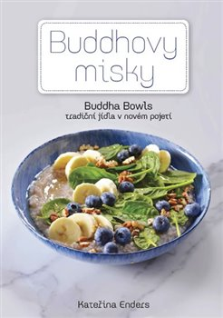 Obálka titulu Buddhovy Misky - tradiční jídla v novém pojetí