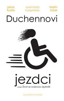 Obálka titulu Duchennovi jezdci aneb Život se svalovou dystrofií