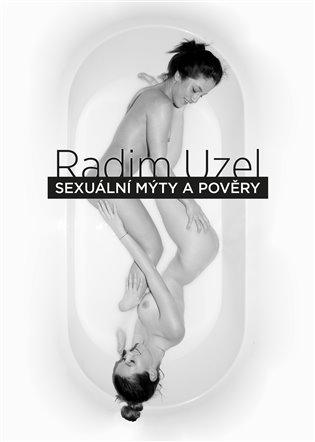 Sexuální mýty a pověry - Radim Uzel | Booksquad.ink