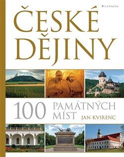 Obálka titulu České dějiny – 100 památných míst