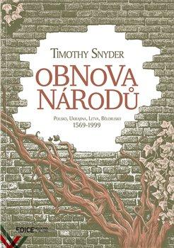 Obálka titulu Obnova národů - Polsko, Ukrajina, Litva, Bělorusko 1569-1999