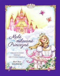 Obálka titulu Malé milované Princezně (Drahocenné dopisy od tvého Krále)