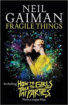 Obálka titulu Fragile Things: includes How to Talk to Girls at Parties