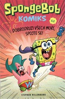 Obálka titulu SpongeBob 2: Dobrodruzi všech moří, spojte se!