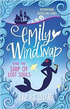 Obálka titulu Emily Windsnap and the Ship of Lost Souls: Book 6