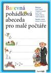 Obálka knihy Barevná pohádková abeceda pro malé počtáře