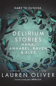 Delirium Stories: Hana, Annabel, Raven and Alex