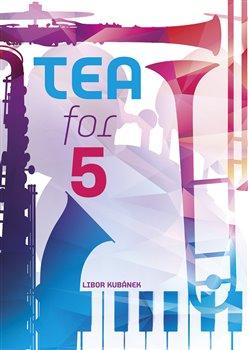 Tea for 5 - Libor Kubánek