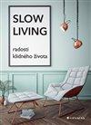 Obálka knihy Slow Living - radosti klidného života