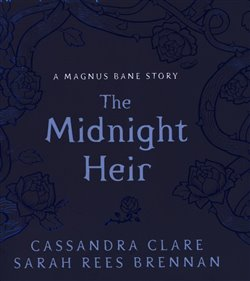 Obálka titulu The Midnight Heir: A Magnus Bane Story (Bane Chronicles)