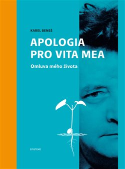 Karel Beneš: Apologia pro vita mea