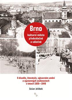 Obálka titulu Brno - kulturní město předválečné a válečné